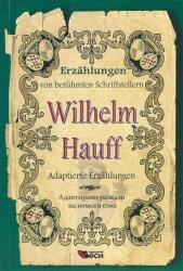 Wilhelm Hauff. Adaptierte Erzahlungen (ISBN: 9789549647594)