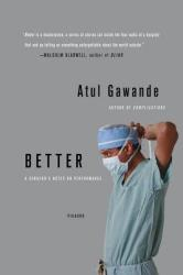 Better: A Surgeon's Notes on Performance (ISBN: 9780312427658)