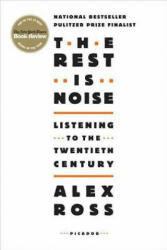 Rest is Noise - Alex Ross (ISBN: 9780312427719)
