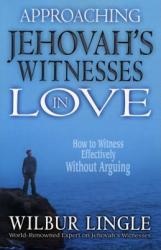 APPROACHING JEHOVAHS WITNESSES IN LOVE (ISBN: 9780875087788)
