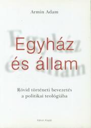 EGYHÁZ ÉS ÁLLAM - RÖVID TÖRTÉNETI BEVEZETÉS A POLITIKAI TEOLÓGIÁBA (ISBN: 9789635581085)