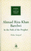 Ahmad Riza Khan Barelwi - In the Path of the Prophet (2005)