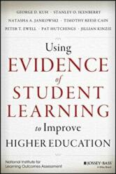 Using Assessment Evidence to Improve Higher Education - Using Evidence of Learning Effectively (2015)