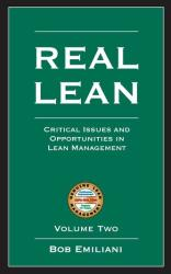 Real Lean: Critical Issues and Opportunities in Lean Management (Volume Two (2007)