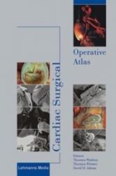 Cardiac Surgical Operative Atlas - Thorsten Wahlers, Thorsten Wittwer, David H. Adams (2008)