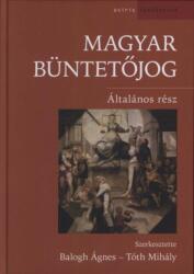 Magyar Büntetőjog. Általános rész /ÚJ/ (ISBN: 9789632762562)