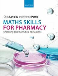 Maths Skills for Pharmacy - Unlocking Pharmaceutical Calculations (2015)