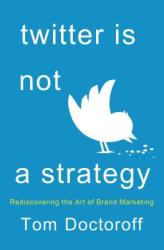 Twitter is Not a Strategy (2014)