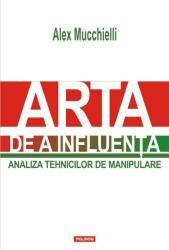 Arta de a influenta. Analiza tehnicilor de manipulare (ISBN: 9789734652792)