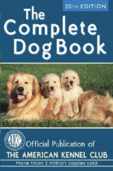 The Complete Dog Book - American Kennel Club (ISBN: 9780345476265)