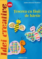 Teserea cu Fasii de Hartie - Idei creative 106 (2015)