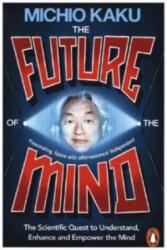 Future of the Mind - Michio Kaku (ISBN: 9780141975870)