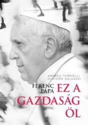 Ferenc pápa: Ez a gazdaság öl (2015)
