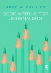 Good Writing for Journalists (2006)