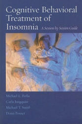Cognitive Behavioral Treatment of Insomnia - A Session-by-session Guide (ISBN: 9780387774404)