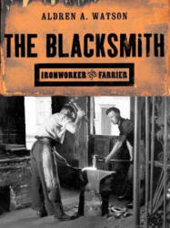 The Blacksmith: Ironworker and Farrier (ISBN: 9780393320572)