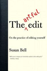 The Artful Edit: On the Practice of Editing Yourself (ISBN: 9780393332179)