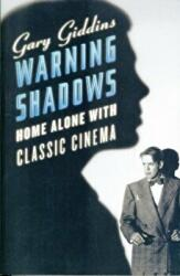 Warning Shadows: Home Alone with Classic Cinema (ISBN: 9780393337921)