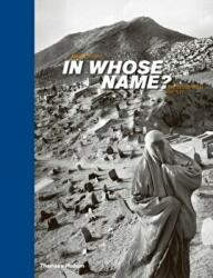 In Whose Name? - The Islamic World After 9/11 (2009)