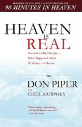 Heaven Is Real: Lessons on Earthly Joy--What Happened After 90 Minutes in Heaven (ISBN: 9780425226469)