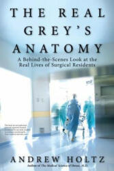 REAL GREYS ANATOMY - Andrew Holtz (ISBN: 9780425232118)