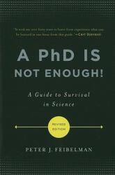 PhD Is Not Enough! - Peter J. Feibelman (ISBN: 9780465022229)