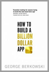 How to Build a Billion Dollar App - George Berkowski (2014)