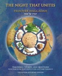 Night That Unites Passover Haggadah - Teachings, Stories, and Questions from Rabbi Kook, Rabbi Soloveitchik, and Rabbi Carlebach (2015)