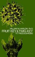 Fruit Key and Twig Key to Trees and Shrubs (ISBN: 9780486205113)