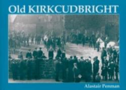 Old Kirkcudbright - Alastair Penman (1998)