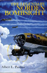 Legendary Norden Bombsight - Albert L. Pardini (1999)