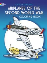 Airplanes of the Second World War Coloring Book (ISBN: 9780486241074)