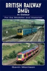 British Railway DMU's in Colour for the Modeller and Historian (2010)