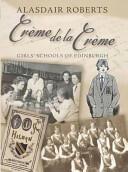 Creme De La Creme - Girls' Schools of Edinburgh (2010)