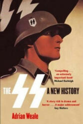 SS: A New History - Adrian Weale (2012)