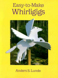 Easy-To-Make Whirligigs (ISBN: 9780486289656)