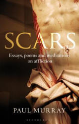 Scars - Essays, Poems and Meditations on Affliction (2014)