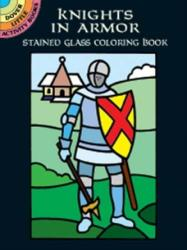 Knights in Armor Stained Glass Coloring Book - A. G. Smith (ISBN: 9780486416151)