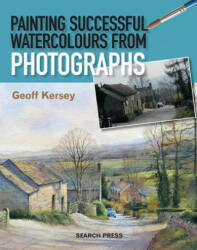 Painting Successful Watercolours from Photographs (2015)