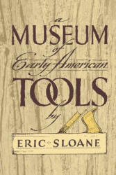 A Museum of Early American Tools (ISBN: 9780486425603)