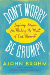 Don't Worry, be Grumpy - Ajahn Brahm (2014)