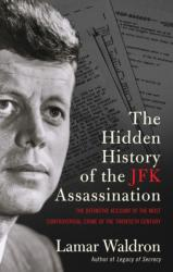 Hidden History of the JFK Assassination - Lamar Waldron (2013)