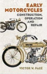 Early Motorcycles: Construction, Operation and Repair (ISBN: 9780486436715)