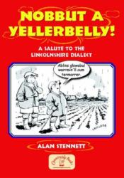 Nobbut a Yellerbelly! (2006)