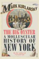 Big Oyster - A Molluscular History of New York (2007)