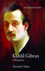 Kahlil Gibran - A Biography (2008)