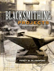 Blacksmithing Projects (ISBN: 9780486452760)