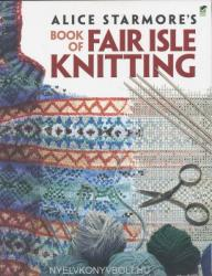 Alice Starmore's Book of Fair Isle Knitting (ISBN: 9780486472188)