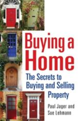 Buying a Home - The Secrets to Buying and Selling Property (2013)