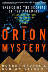 The Orion Mystery: Unlocking the Secrets of the Pyramids (ISBN: 9780517884546)